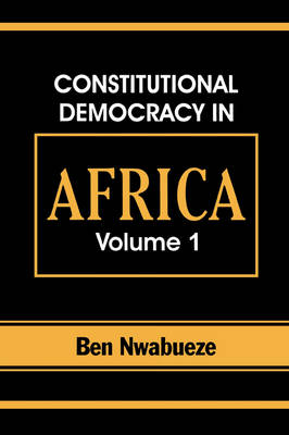 Constitutional Democracy in Africa. Vol. 1. Structures, Powers and Organising Principles of Government (Paperback)