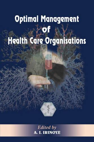 Optimal Management of Heath Care Organisations (Paperback)