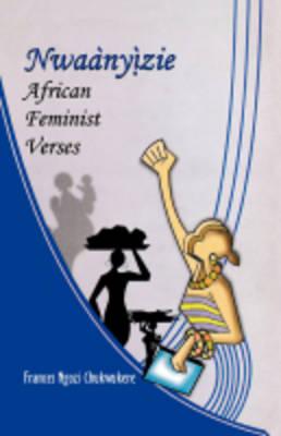 Nwaanyizie: African Feminist Verses (Paperback)