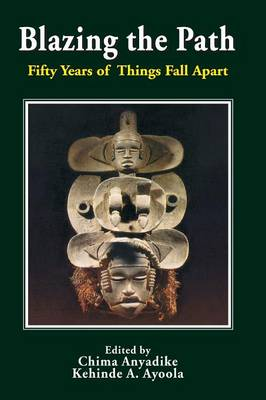 Blazing the Path. Fifty Years of Things Fall Apart (Paperback)