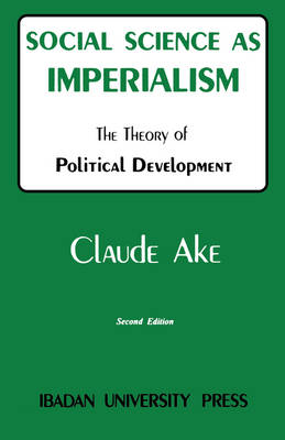 Social Science as Imperialism: Theory of Political Development (Paperback)