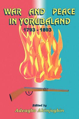 War and Peace in Yorubaland (Paperback)