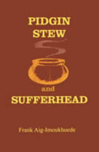 Pidgin Stew and Sufferhead (Paperback)