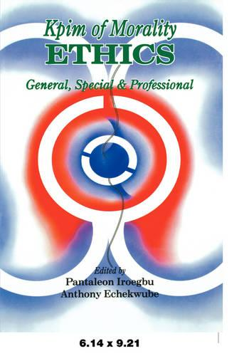 Kpim of Morality Ethics: General, Special and Professional (Paperback)