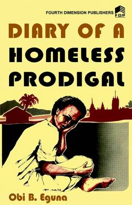 Diary of a Homeless Prodigal (Paperback)