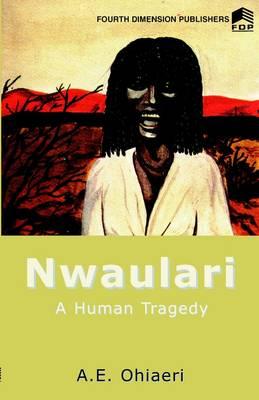 Nwaulari: A Human Tragedy (Paperback)