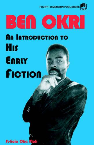 Ben Okri an Introduction to His Early Fiction (Paperback)