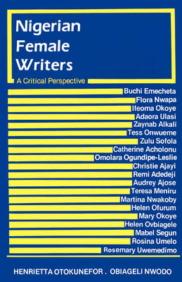 Nigerian Female Writers: A Critical Perspective (Paperback)