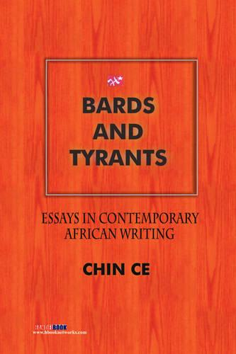 Bards and Tyrants. Essays in Contemporary African Writing (Paperback)