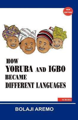 How Yoruba and Igbo Became Different Languages (Paperback)