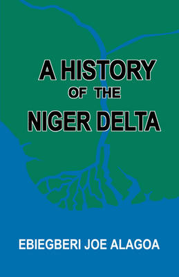 A History of the Niger Delta. an Historical Interpretation of Ijo Oral Tradition (Paperback)