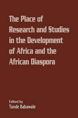 The Place of Research and Studies in the Development of Africa and the African Diaspora (Paperback)