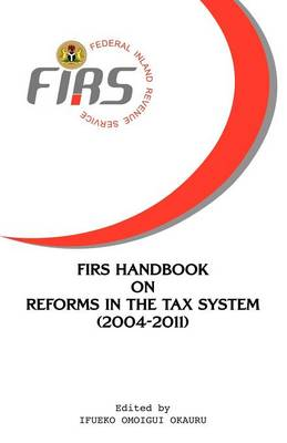 Firs Handbook on Reforms in the Tax System 2004-2011 (Paperback)