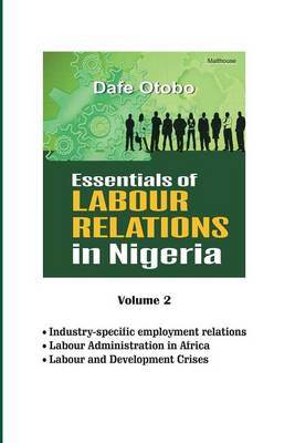 Essentials of Labour Relations in Nigeria: Volume 2 (Paperback)