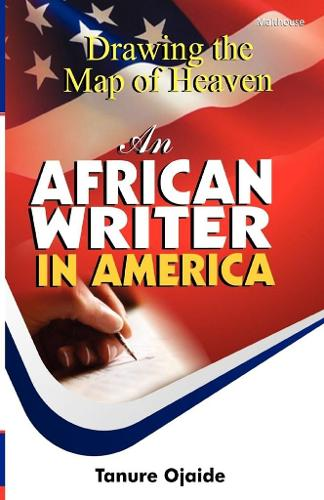Drawing the Map of Heaven. an African Writer in America (Paperback)