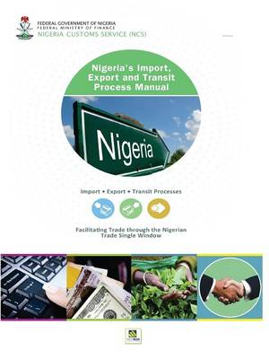 Nigeria's Import, Export and Transit Process Manual (Paperback)