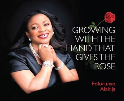 Growing with the Hand That Gives the Rose: 1 (Hardback)