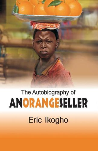 The Autobiography of an Orange Seller (Paperback)