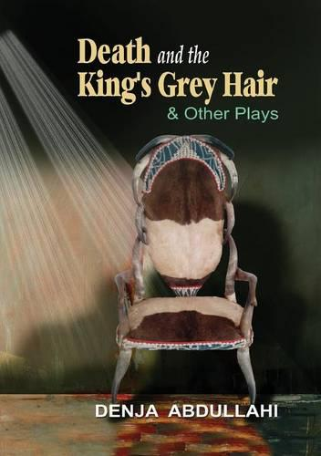 Death and the King's Grey Hair and Other Plays (Paperback)