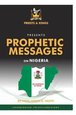 Prophetic Messages on Nigeria: The Heartbeat of Africa (Paperback)