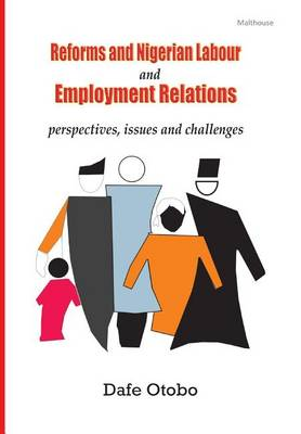 Reforms and Nigerian Labour and Employment Relations: Perspectives, Issues and Challenges (Paperback)