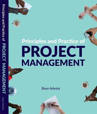 Principles and Practice of Project Management (Paperback)