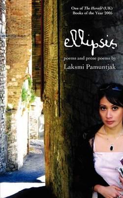 Ellipsis: Poems and Prose Poems by Laksmi Pamuntjak (Paperback)