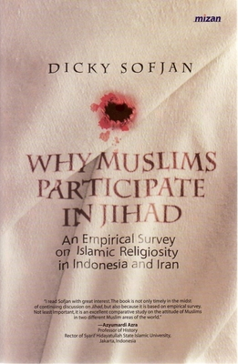 Why Muslims Participate in Jihad: An Empirical Survey of Islamic Religiosity in Indonesia and Iran (Paperback)