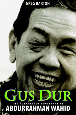 Gus Dur: The Authorized Biography of Abdurrahman Wahid (Paperback)