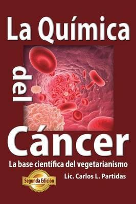 La Quimica del Cancer (Paperback)