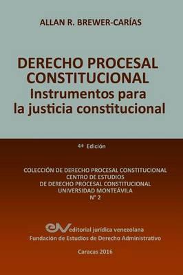 Derecho Procesal Constitucional. Instrumentos Para La Justicia Constitucional (Paperback)