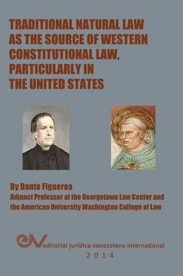 Traditional Natural Law as the Source of Western Constitutional Law, Particularly in the United States (Paperback)