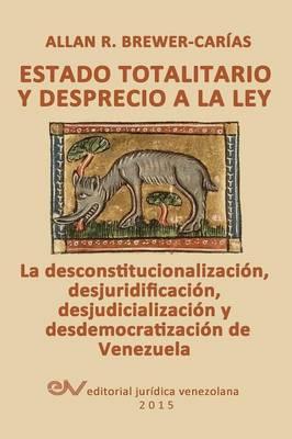 Estado Totalitario y Desprecio a la Ley (Paperback)