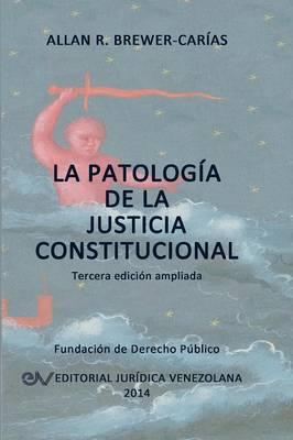 La Patologia de la Justicia Constitucional (Paperback)