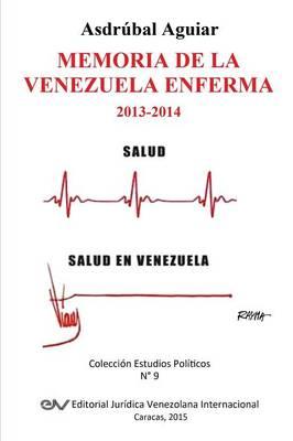Memoria de La Venezuela Enferma 2013-2014 (Paperback)