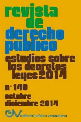 Revista de Derecho Publico (Venezuela) No. 140, Estudios Sobre Los Decretos Leyes 2014, Oct.- DIC. 2014 (Paperback)