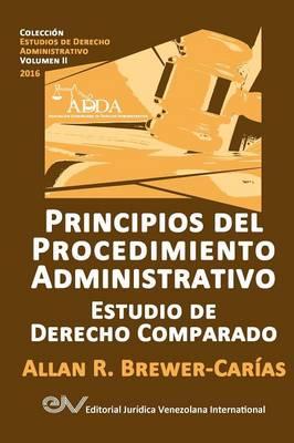 Principios del Procedimiento Administrativo. Estudio de Derecho Comparado (Paperback)