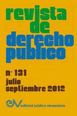Revista de Derecho Publico (Venezuela), No. 131, Julio-Septiembre 2012 (Paperback)