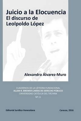 Juicio a la Elocuencia: El Discurso de Leopoldo Lopez (Paperback)