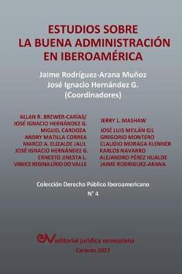 Estudios Sobre La Buena Administracion En Iberoamerica (Paperback)