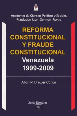 Reforma Constitucional y Fraude Constitucional: Veneuela 1999-2009 (Paperback)
