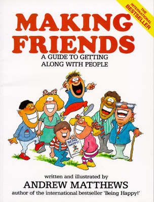Making Friends: A Guide to Getting Along with People (Paperback)