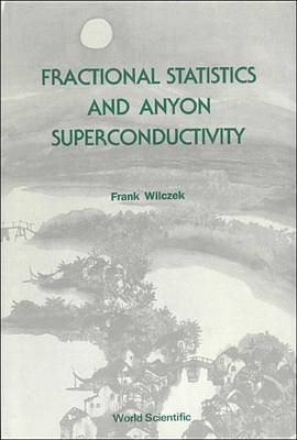 Fractional Statistics And Anyon Superconductivity - Series on Directions in Condensed Matter Physics 10 (Paperback)