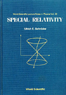 Special Relativity - World Scientific Lecture Notes In Physics 33 (Hardback)