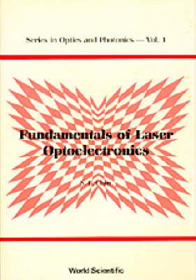 Fundamentals Of Laser Optoelectronics - Series In Optics And Photonics 1 (Hardback)