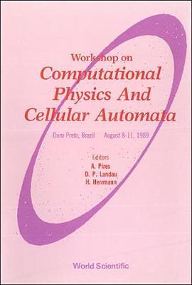 Computational Physics and Cellular Automata: Workshop Proceedings (Hardback)