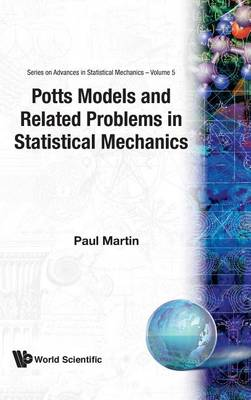 Potts Models And Related Problems In Statistical Mechanics - Series On Advances In Statistical Mechanics 5 (Hardback)