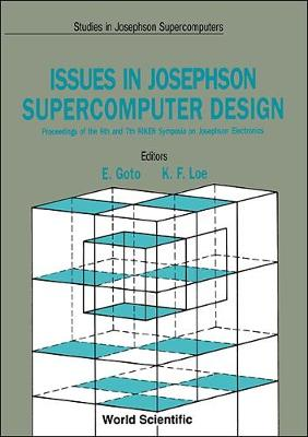 Issues on High Speed Quantum Flux Parametron Computer Design: Symposium Proceedings - Studies in Josephson supercomputers Vol 1 (Hardback)