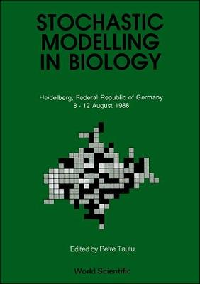 Stochastic Modelling in Biology: Relevant Mathematical Concepts and Recent Applications - Proceedings (Hardback)