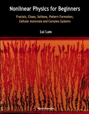 Nonlinear Physics For Beginners: Fractals, Chaos, Solitons, Pattern Formation, Cellular Automata And Complex Systems (Hardback)
